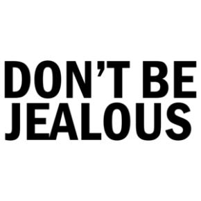 Don't be jealousy